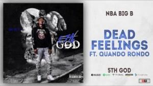 NBA Big B - Dead Feelings Ft. Quando Rondo